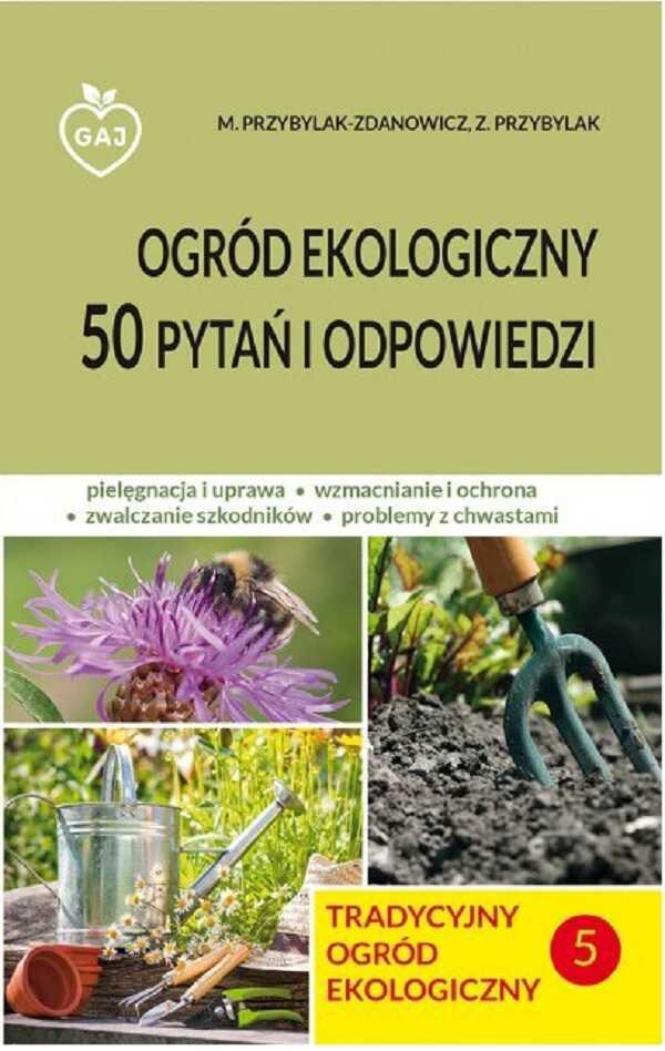 Ogród ekologiczny 50 pytań i odpowiedzi