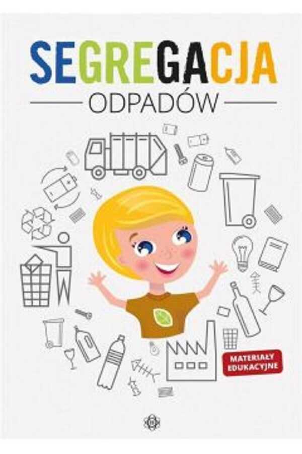 Segregacja śmieci. Materiały edukacyjne dla dzieci
